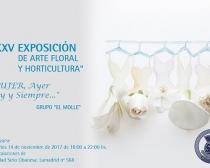 """XXXV EXPOSICION DE ARTE FLORAL Y HORTICULTURA:  """"MUJER, ayer, hoy y siempre…"""" -  Jujuy, noviembre 14, 2017 – Grupo El Molle"""